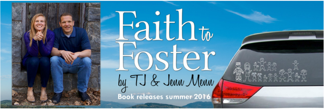 Image: Faith to Foster by TJ and Jenn Menn. Book releases summer 2016